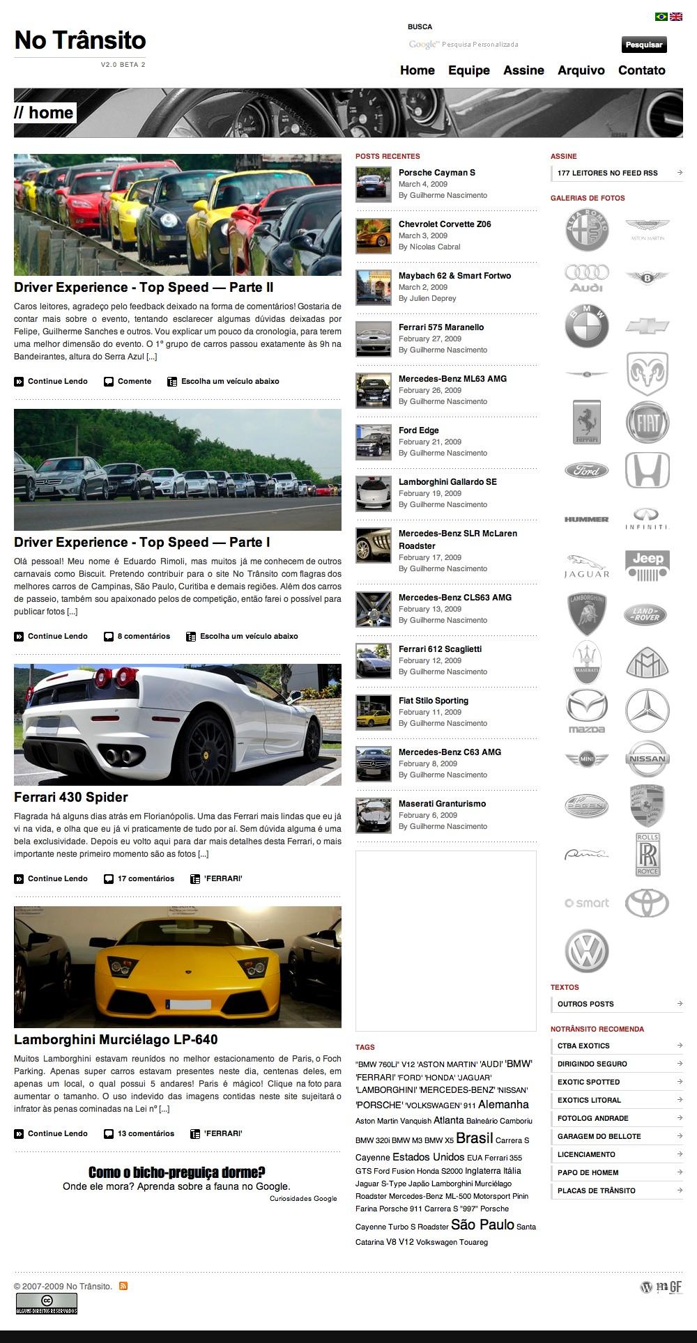 No Trânsito 2.0 que foi introduzido em março de 2009, com novo layout, mais conteúdo, colaboradores, entre outras novidades...